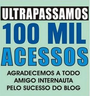 OBRIGADO PELA HONRA: + DE 100 MIL VISITAS