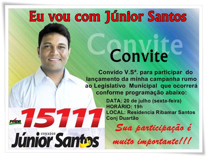 ELEIÇÕES 2012: JÚNIOR SANTOS FAZ LANÇAMENTO OFICIAL DE CANDIDATURA NESTA SEXTA