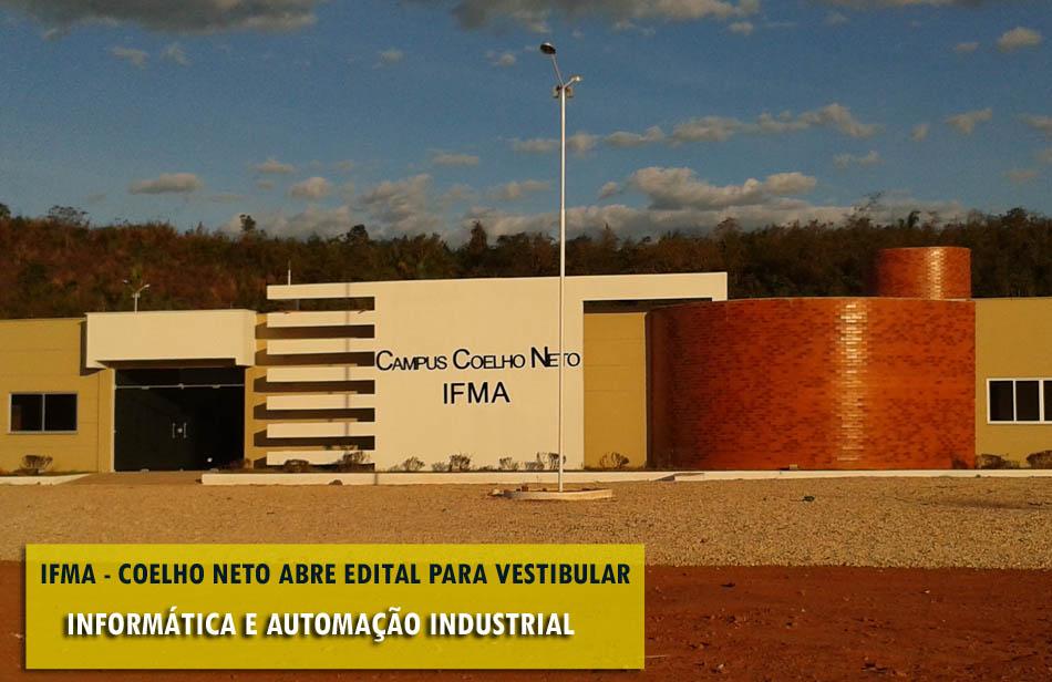 DIVULGADO PRIMEIRO EDITAL DAS PROVAS DO IFMA DE COELHO NETO