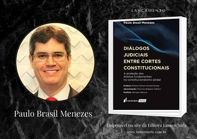 Novo livro do juiz Paulo Brasil destaca o diálogo judicial entre as cortes constitucionais